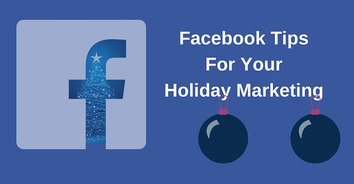 Facebook holiday marketing tips