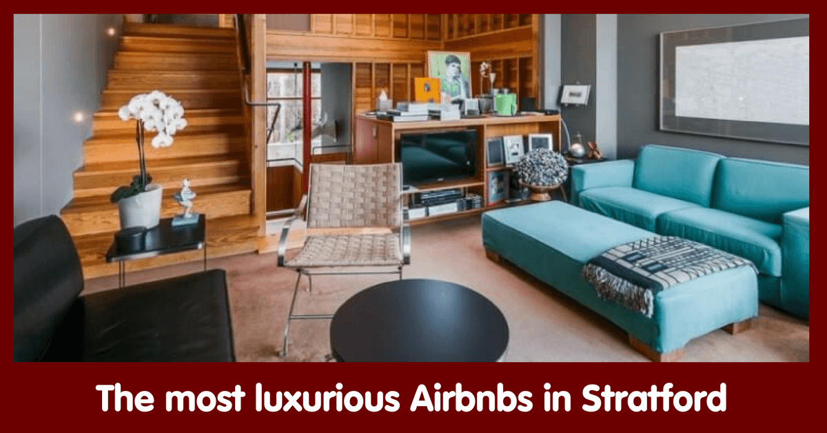 best, Air BNB stratford on, luxurious