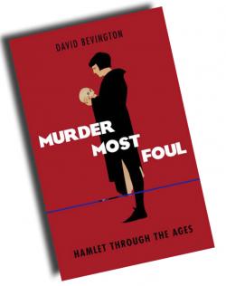 Skye Brandon, Shakespeare on the Saskatchewan, Murder Most Foul, Hamlet Through the Ages by David Bevington